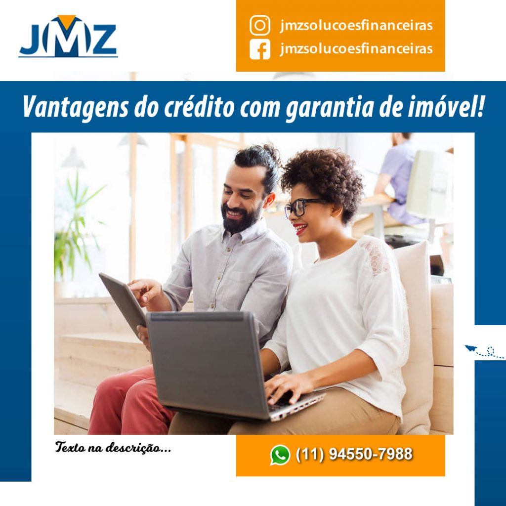 Vantagens do Crédito com Garantia de imóvel